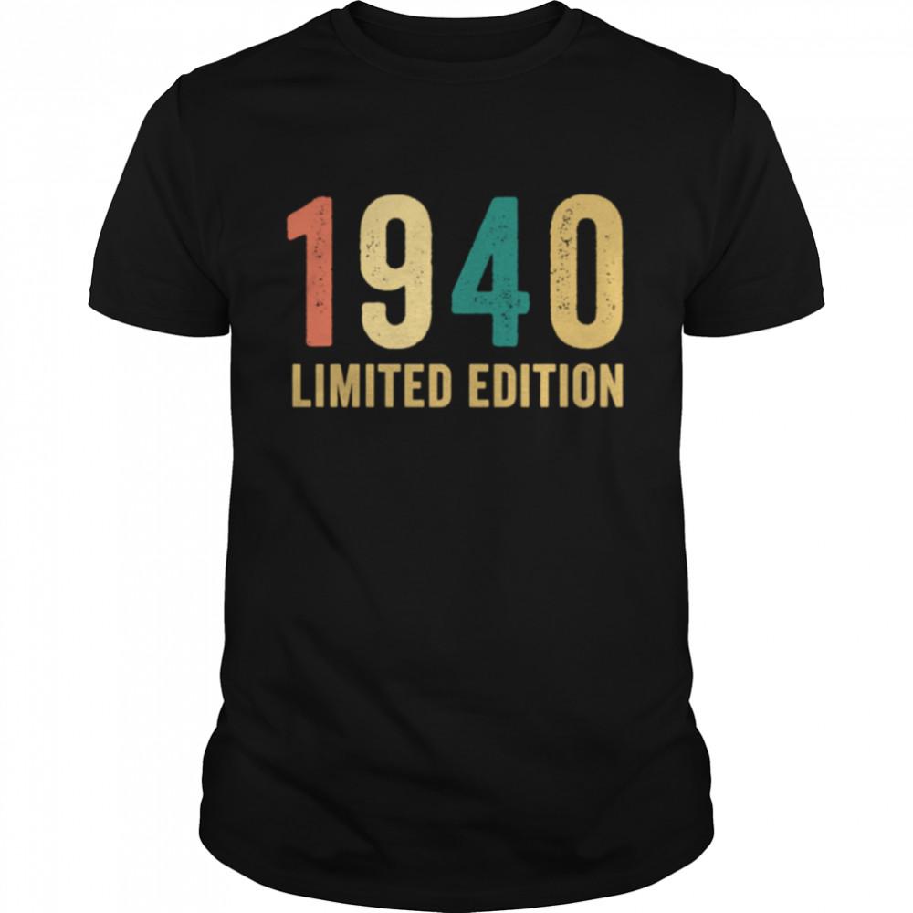 Birthday Man Limited Edition Vintage 1940 shirt