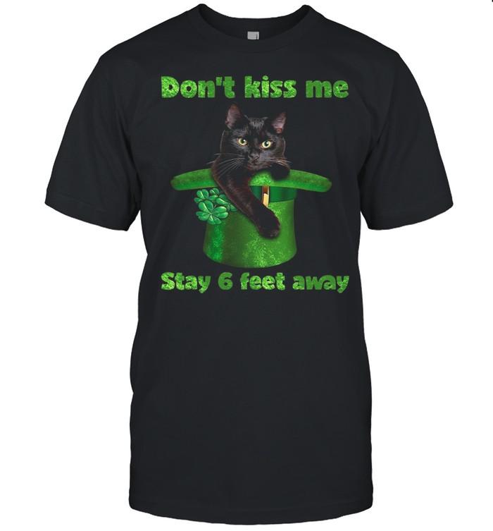 Black Cat Dont Kiss Me Stay Six Feet Away Happy St Patricks Day 2021 shirt