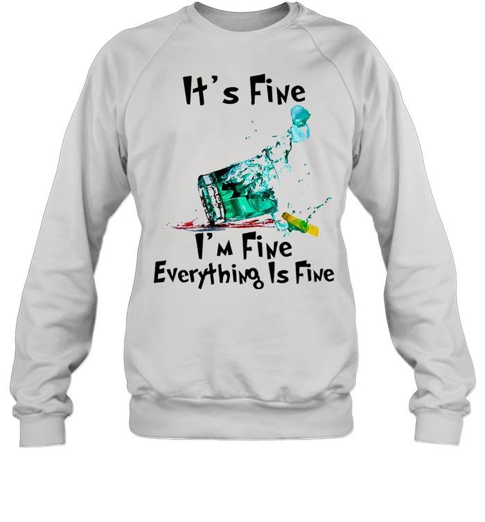 Its fine Im fine everything is fine shirt Unisex Sweatshirt