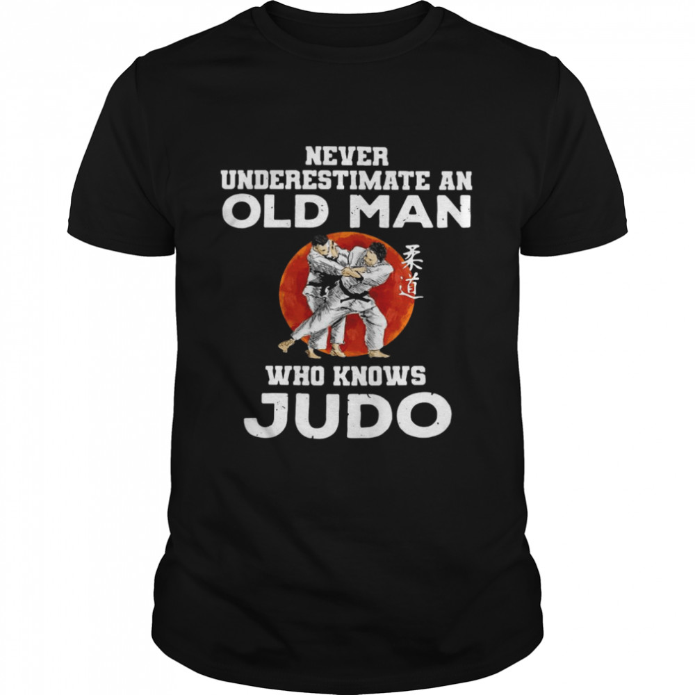 Never Underestimate An Old Man Who Knows Judo Sunset T-shirt