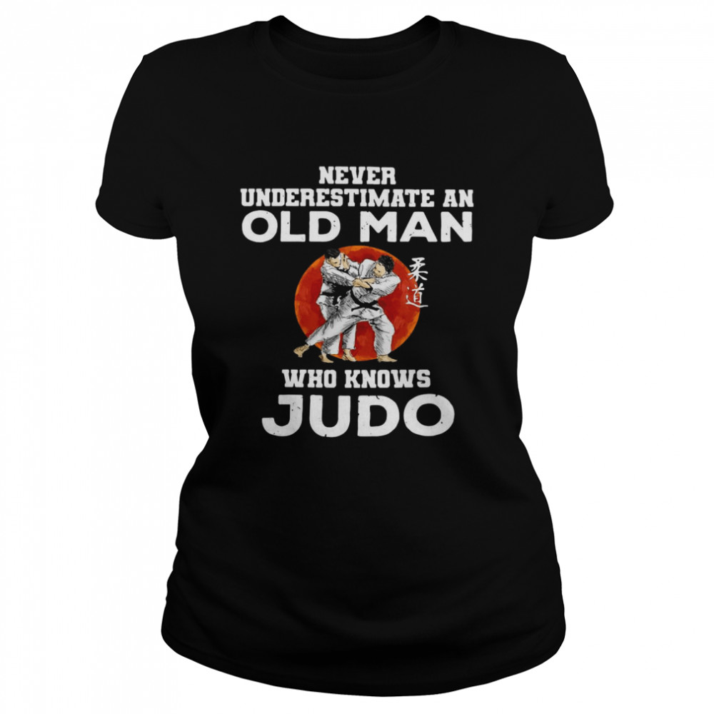 Never Underestimate An Old Man Who Knows Judo Sunset T-shirt Classic Women's T-shirt