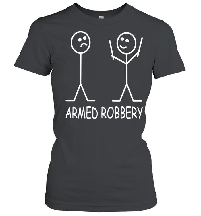Armed Robbery Stick Figure Robber Sarcastic Stick Man shirt Classic Women's T-shirt