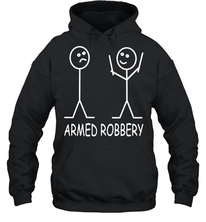 Armed Robbery Stick Figure Robber Sarcastic Stick Man shirt Unisex Hoodie