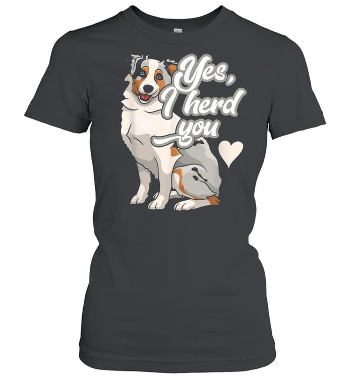 Australian Shepherd Herding Pun Dog Owner shirt Classic Women's T-shirt