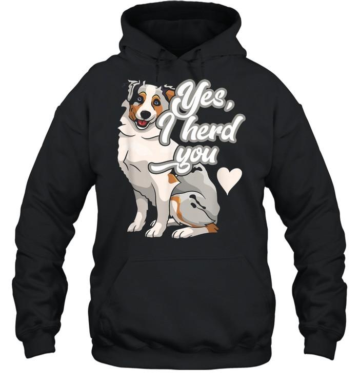 Australian Shepherd Herding Pun Dog Owner shirt Unisex Hoodie