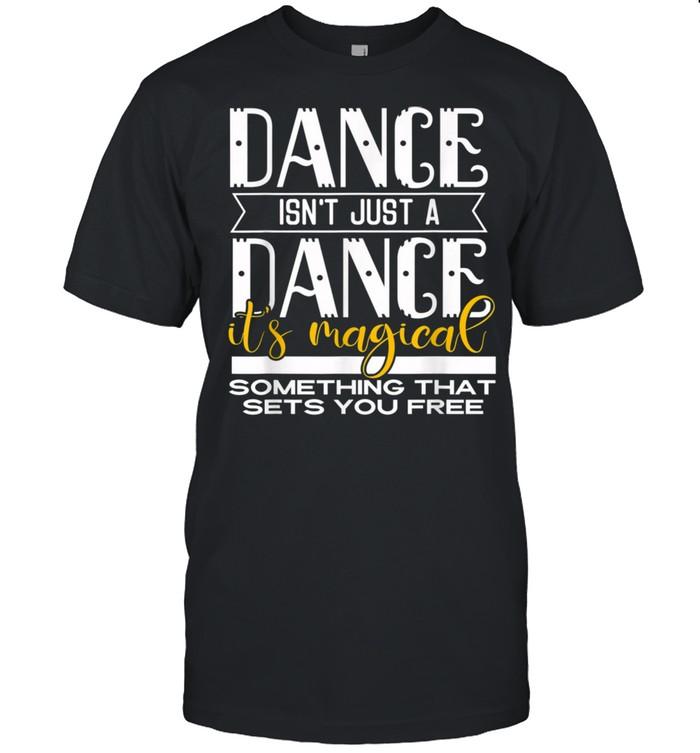 Dance It's Magical Saying Dance Dancer Inspired shirt Classic Men's T-shirt