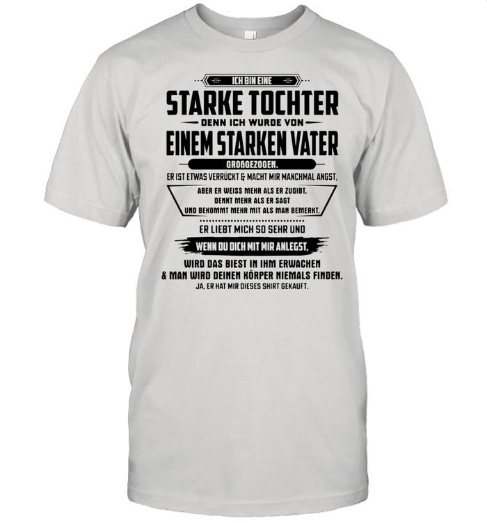 Einem Starken Vater Ich Bin Eine Starke Tochter Denn Ich Wurde Von shirt Classic Men's T-shirt