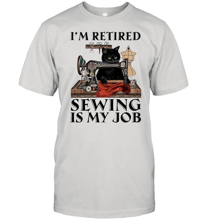 Black Cat I'm Retired Sewing Is My Job shirt Classic Men's T-shirt