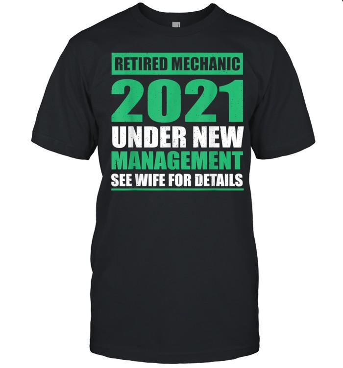 Great 2021 Retired Mechanic Saying Pension Shirt