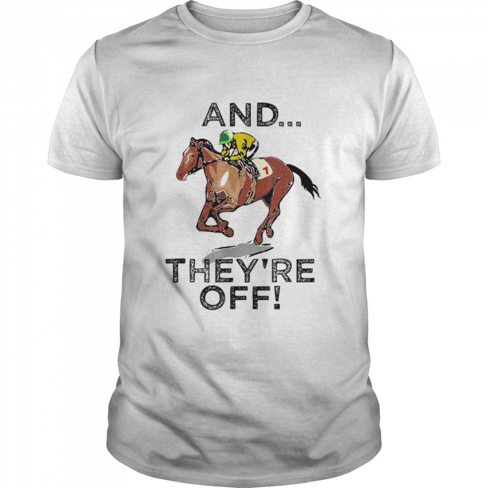 Horse Race and theyre off shirt