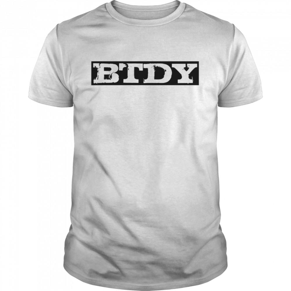 BTDY Shirt