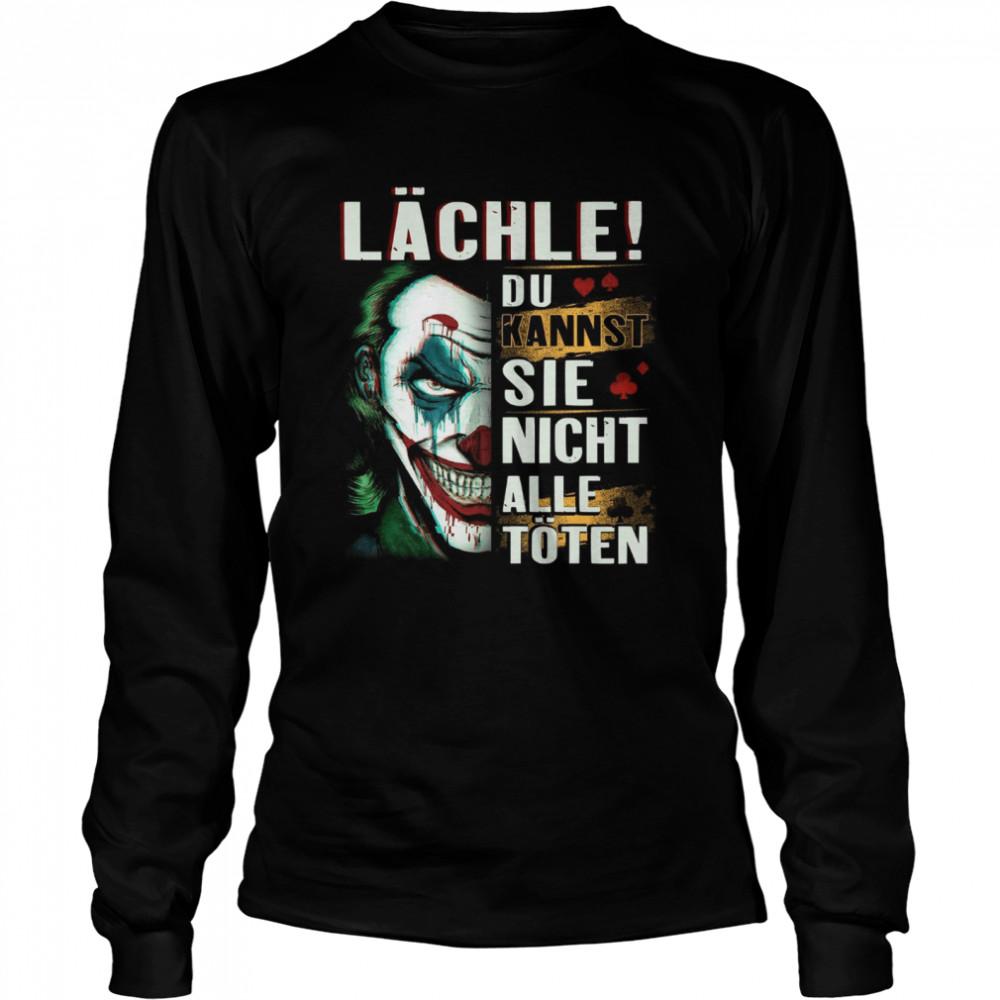 Lachle Du Kannst Sie Nicht Alle Toten shirt Long Sleeved T-shirt