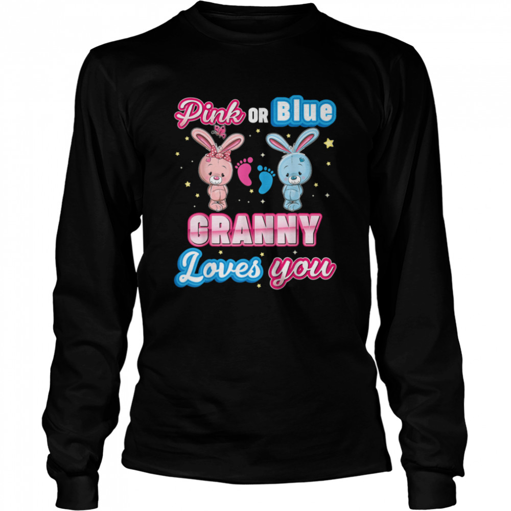Pink Or Blue Granny Loves You Gender Reveal Baby Mother Day  Long Sleeved T-shirt
