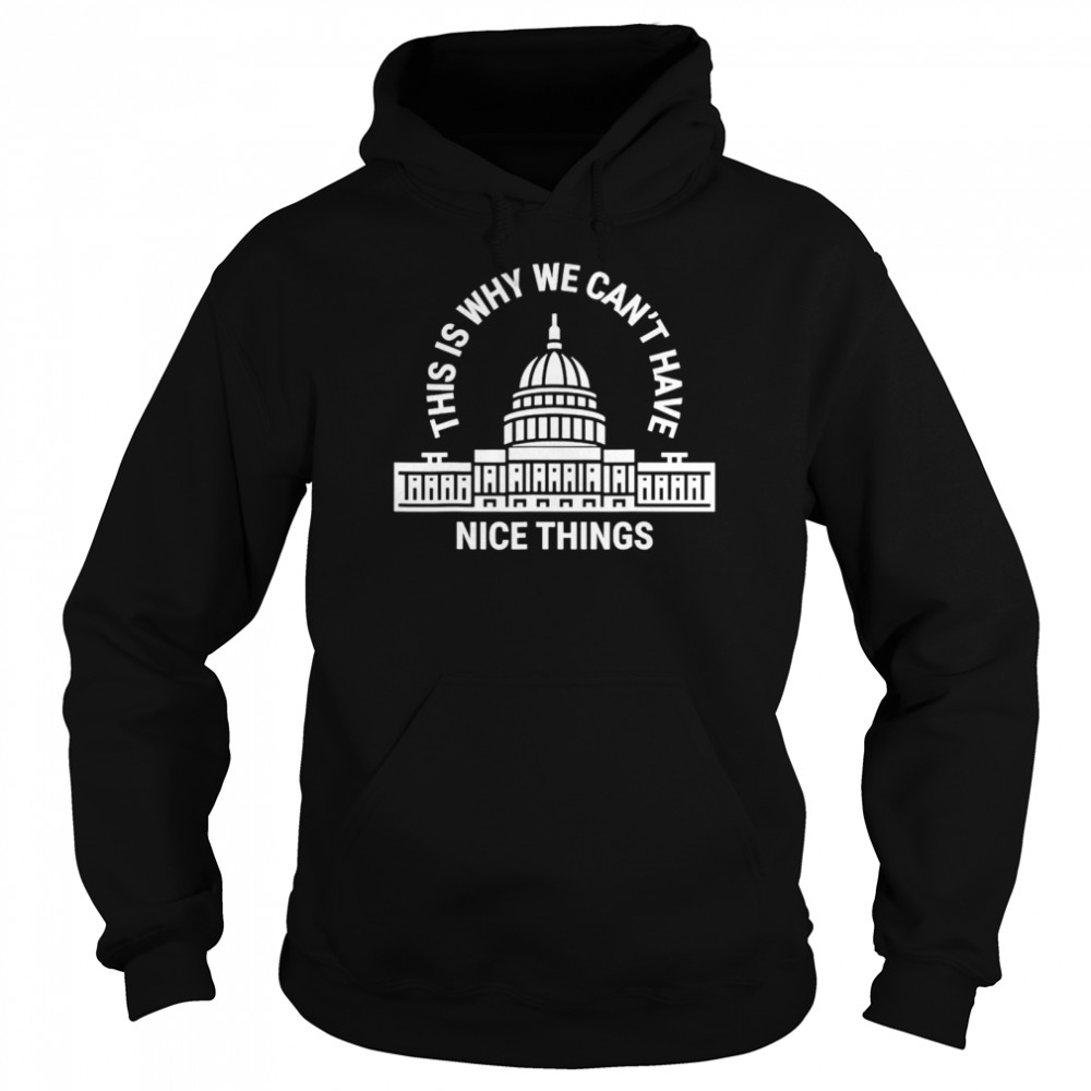 This is Why We Can't Have Things  Unisex Hoodie