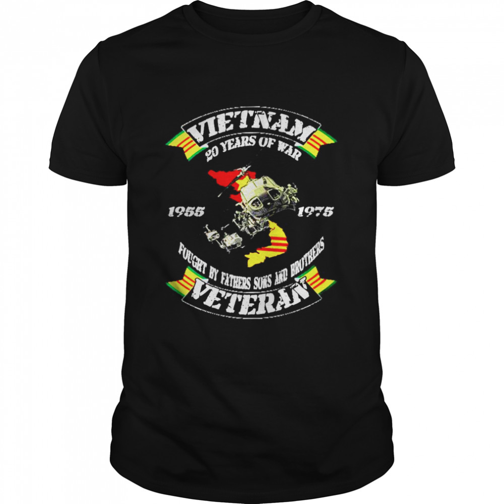 Vietnam 20 years of war fought by fathers sons and brothers Veteran shirt Classic Men's T-shirt