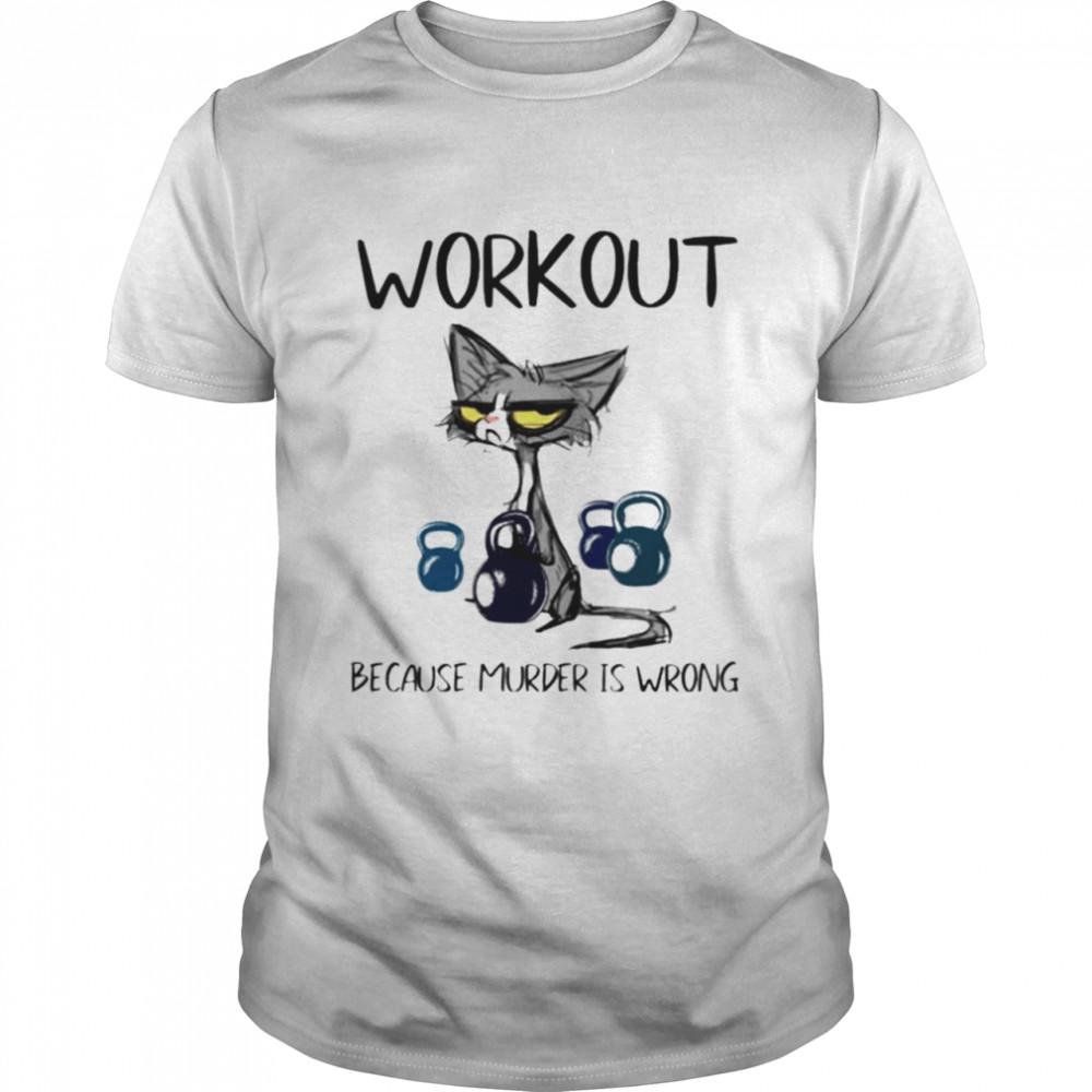 Cat workout because murder is wrong shirt