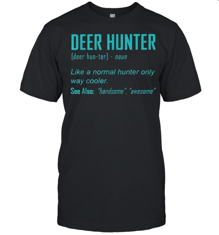 Deer Hunter Definition Animal Hunting shirt