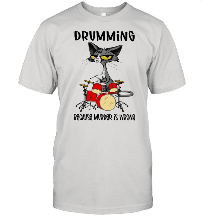 Drumming Because Murder Is Wrong Cat  Classic Men's T-shirt