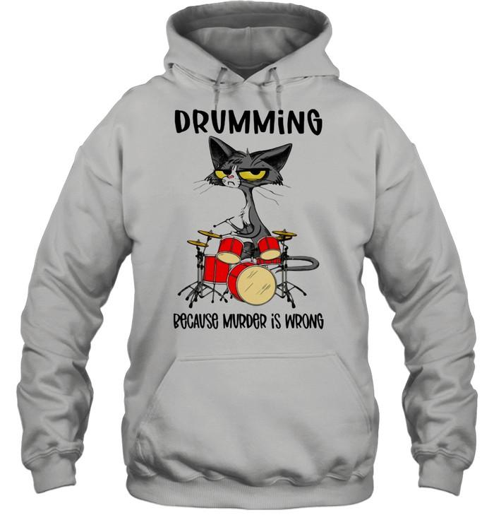 Drumming Because Murder Is Wrong Cat  Unisex Hoodie