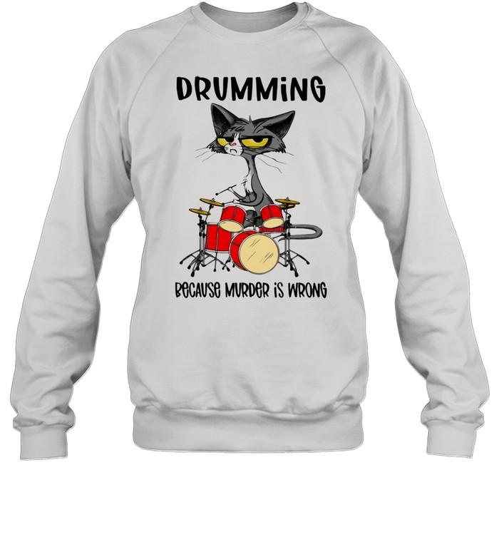 Drumming Because Murder Is Wrong Cat  Unisex Sweatshirt