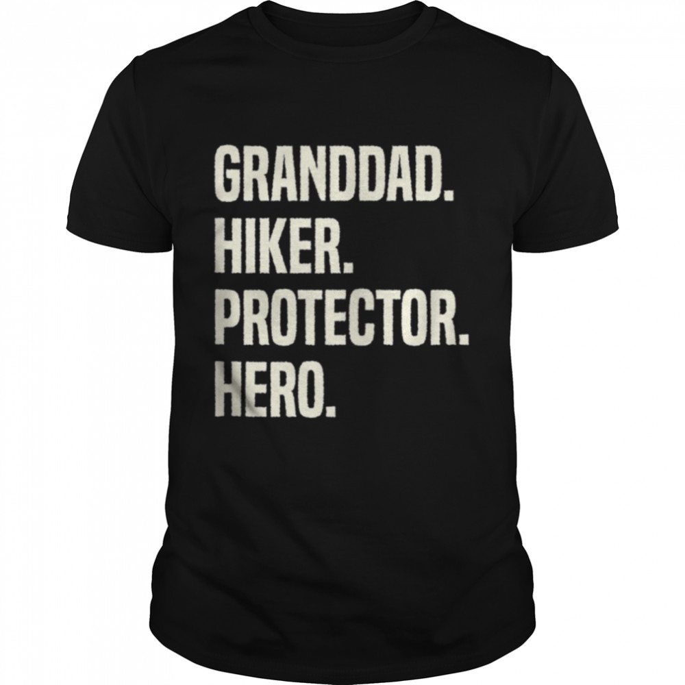 Granddad Hiker Protector Hero Grandpa Profession shirt
