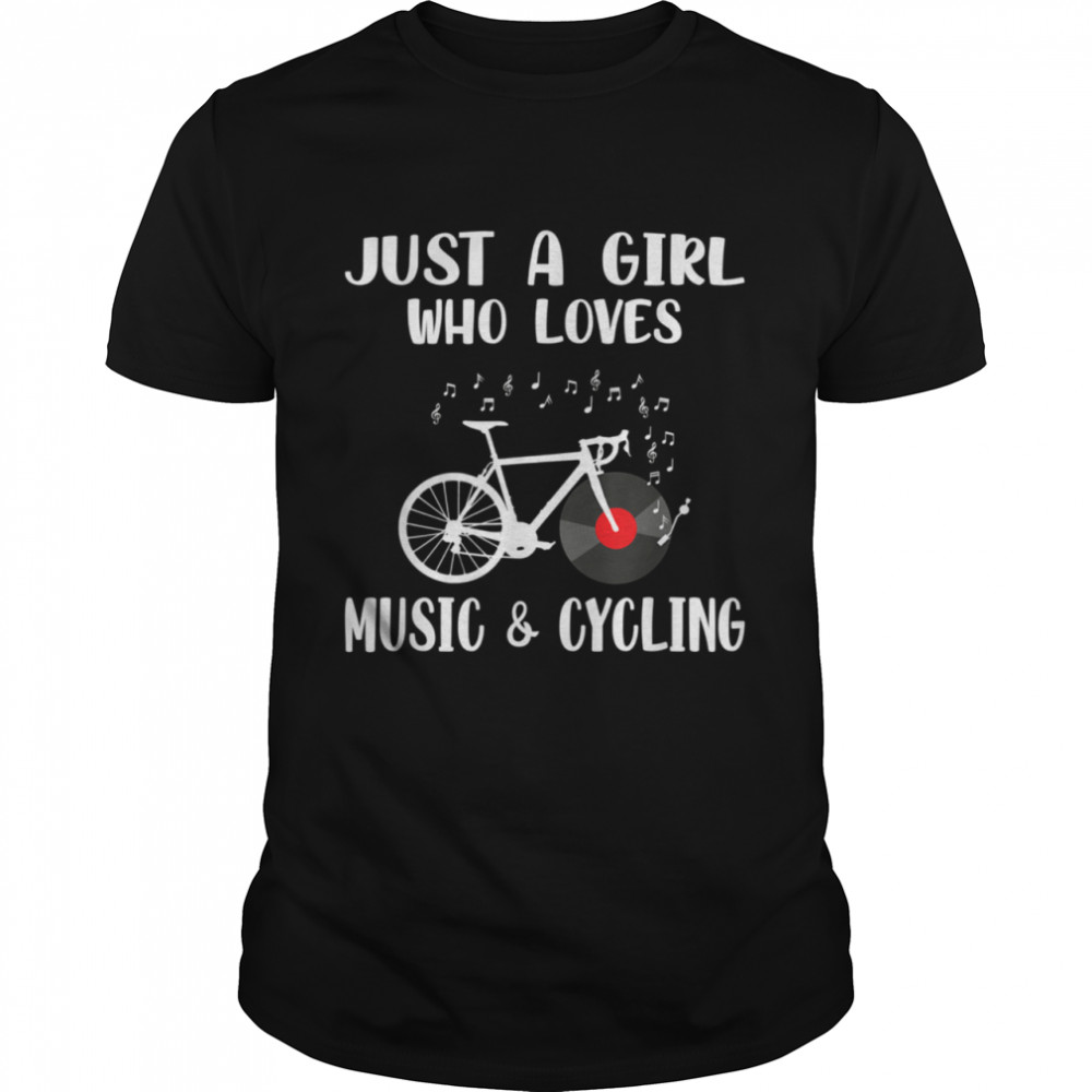 Just A Girl Who Loves Music & Cycling Road Bike shirt