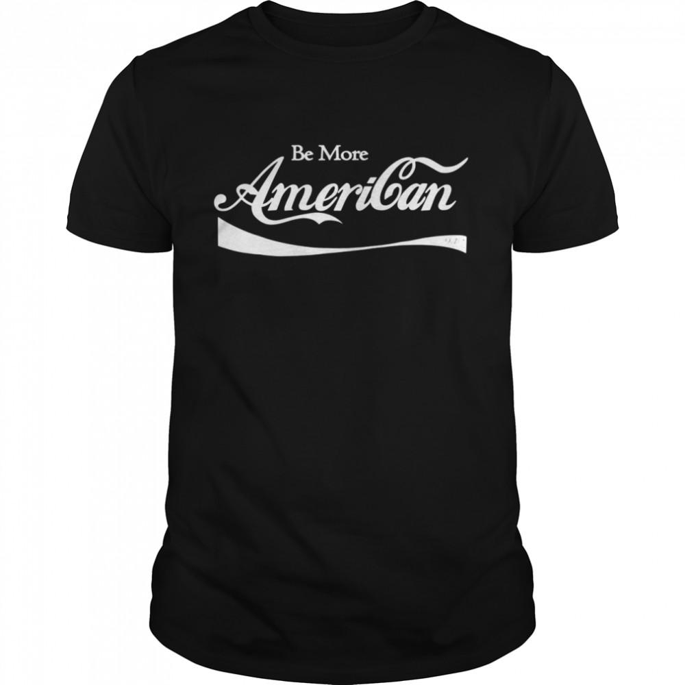 Be More American 9.12 Shirt