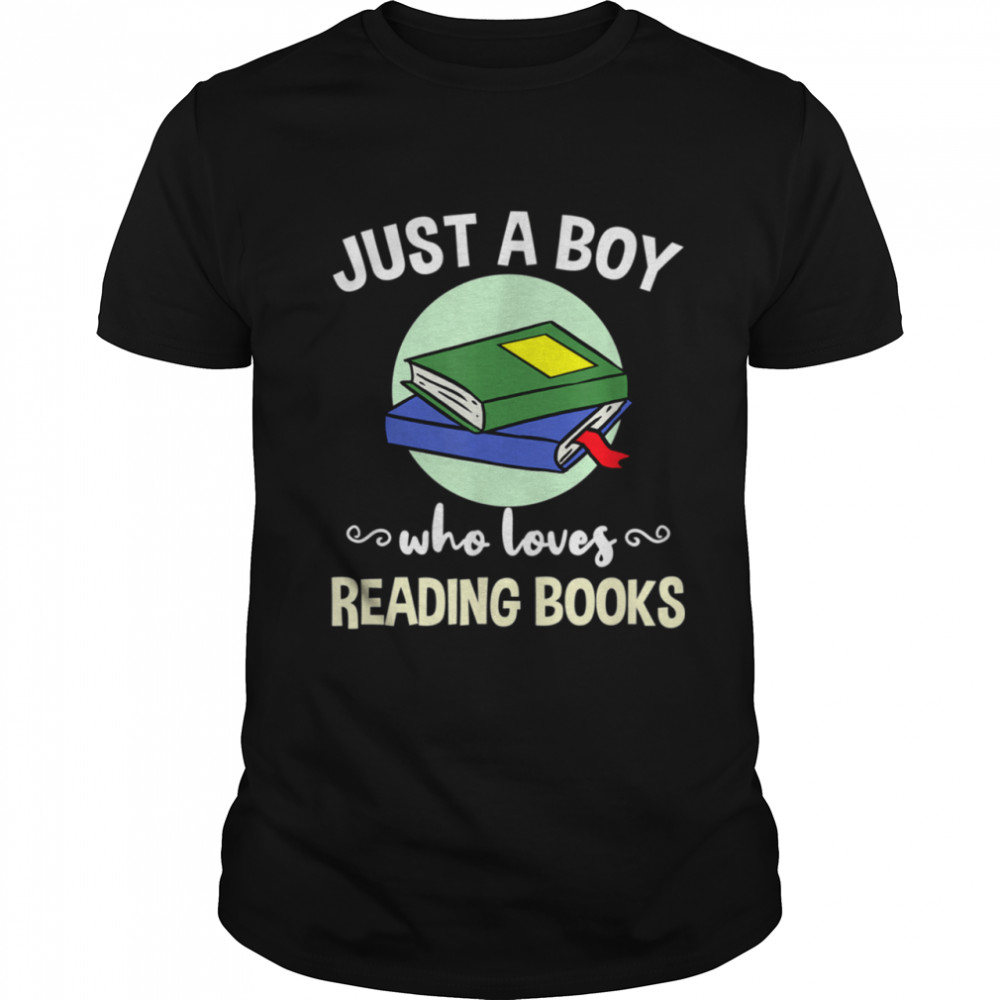 Just A Boy Who Loves Reading Books Shirt