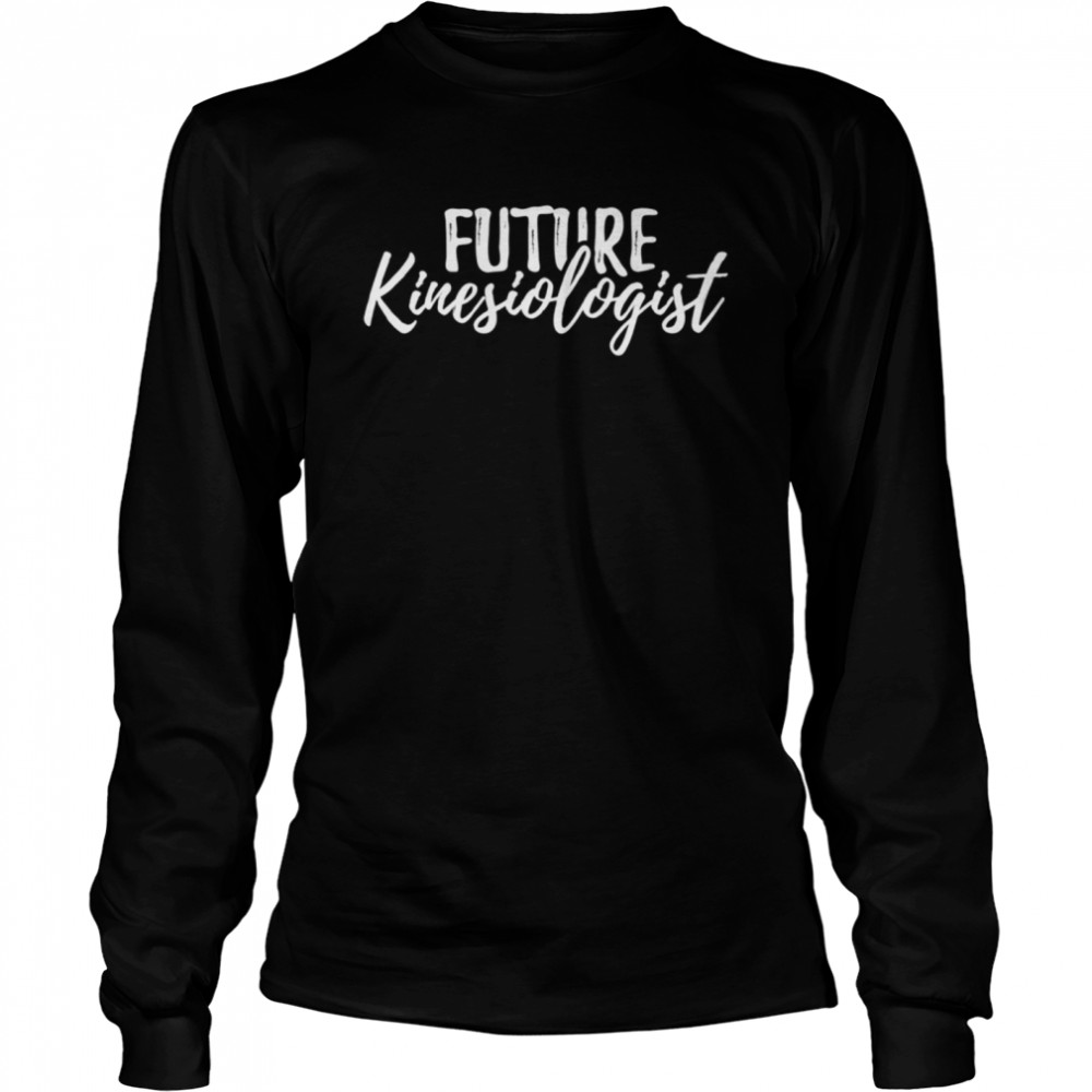 Kinesiology Major Exercise Expert  Long Sleeved T-shirt
