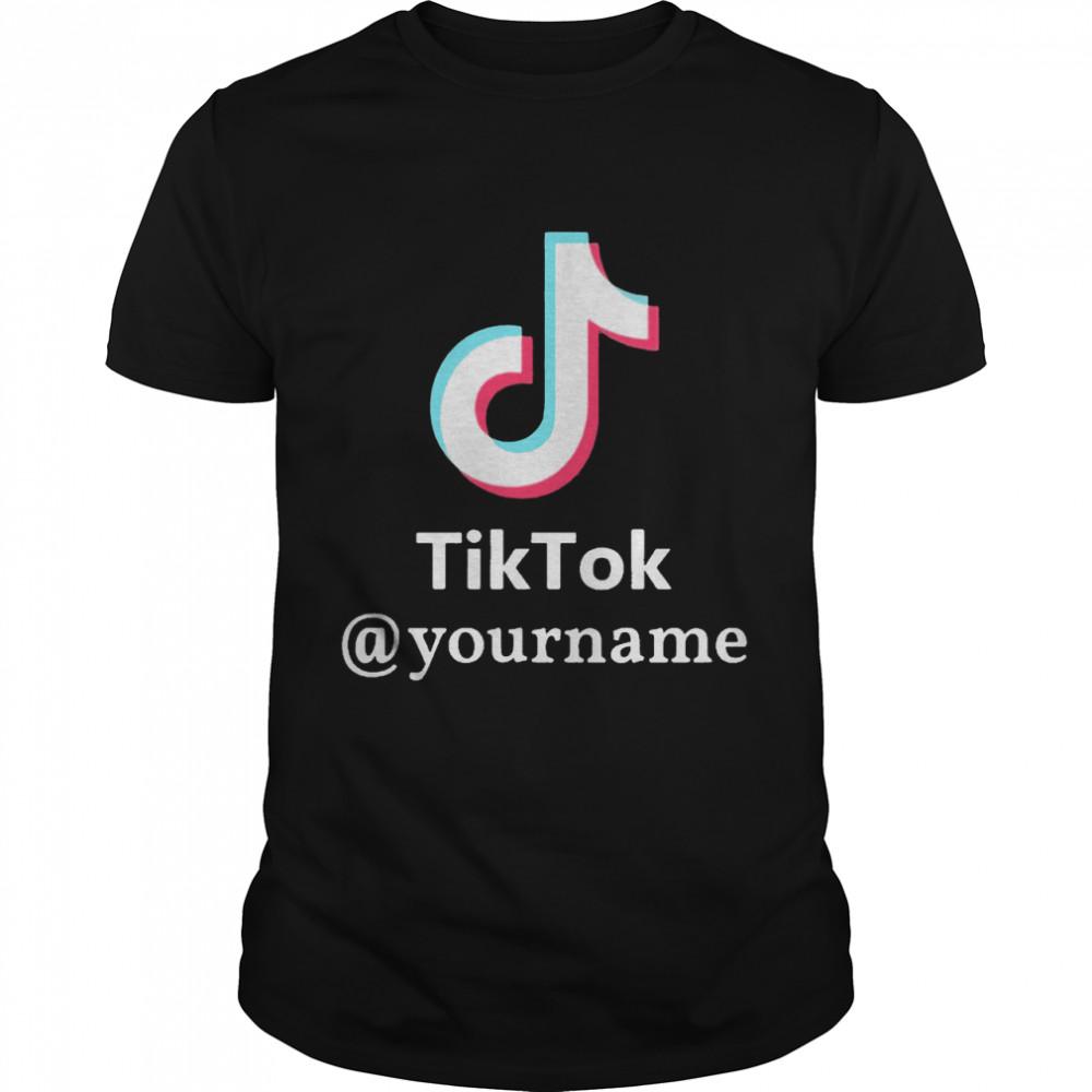 Tiktok @yourname shirt