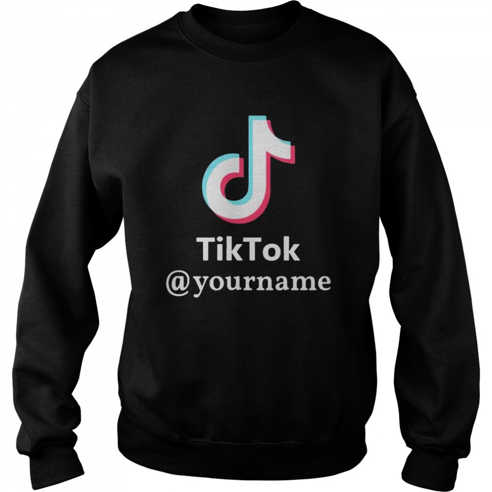 Tiktok @yourname shirt Unisex Sweatshirt