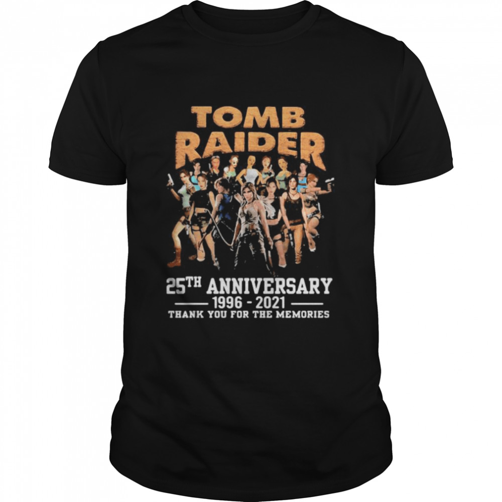 Tomb Raider 25th anniversary 1996 2021 thank you for the memories shirt