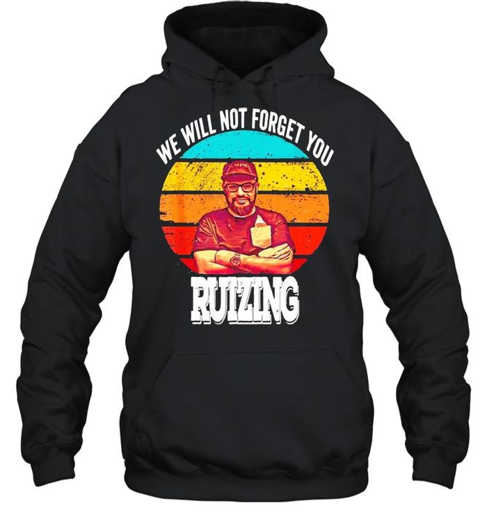 We will not forget you Carl Ruiz ruizing vintage shirt Unisex Hoodie