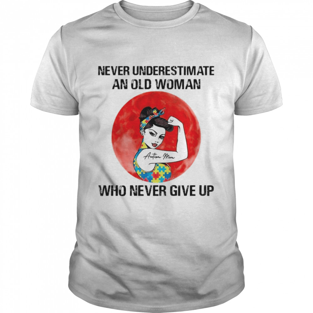 Autism Mom never underestimate an old woman who never give up shirt Classic Men's T-shirt