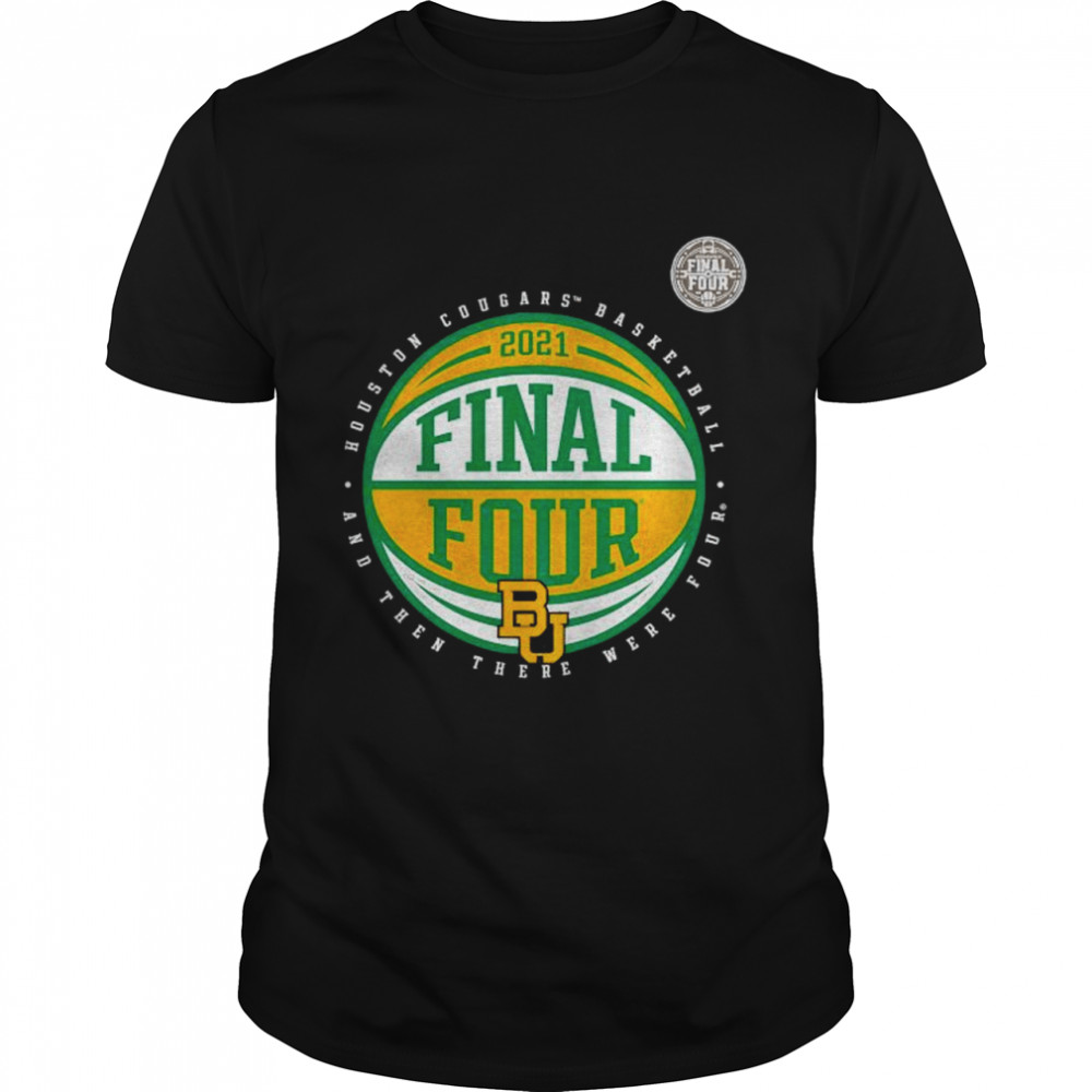 Baylor Bears basketball and then there were four final four shirt Classic Men's T-shirt