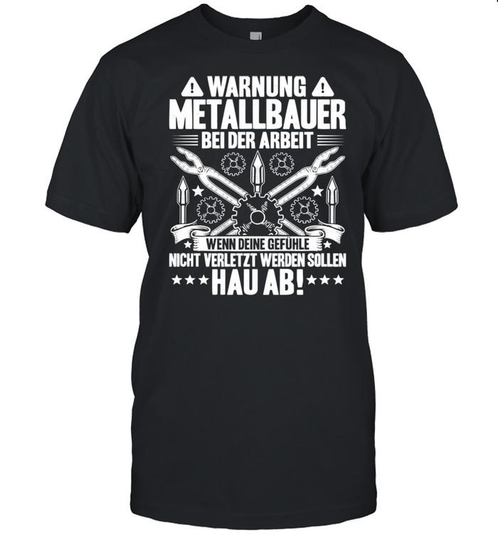 Bei Der Arbeit Metallbauer Shirt