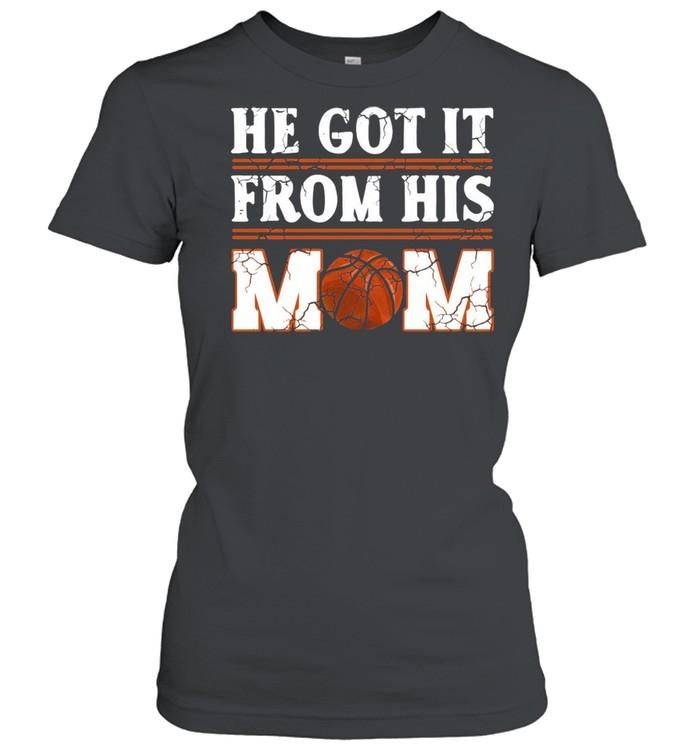 He Got It From His Mom Basketball shirt Classic Women's T-shirt