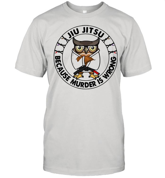 Jiu Jitsu Because Murder Is Wrong Owl  Classic Men's T-shirt