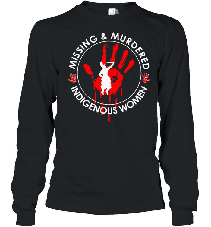 Missing and murdered indigenous women shirt Long Sleeved T-shirt