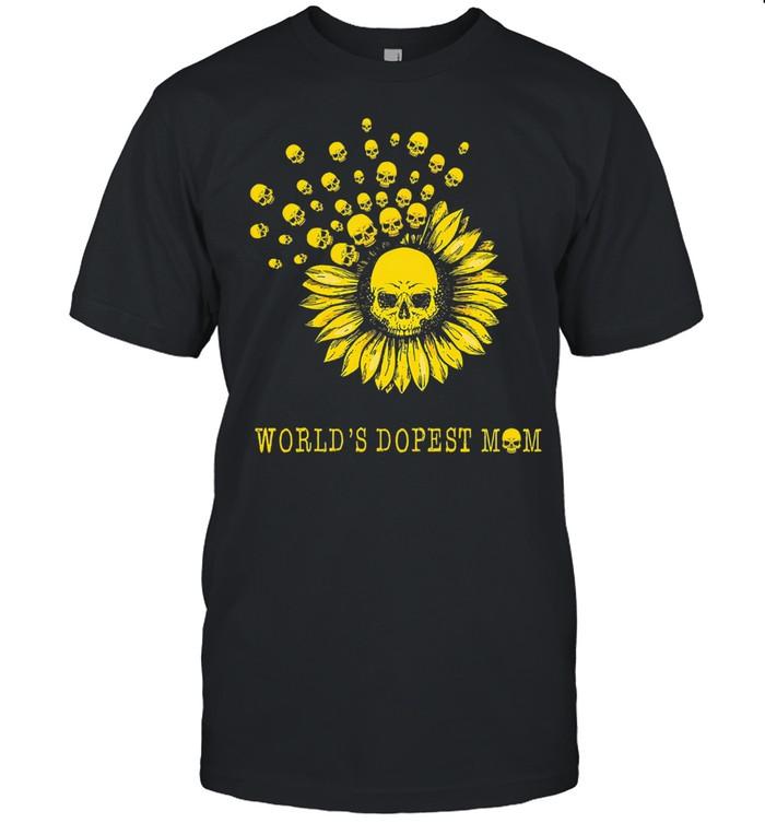 Sunflower and skull world's dopest mom shirt