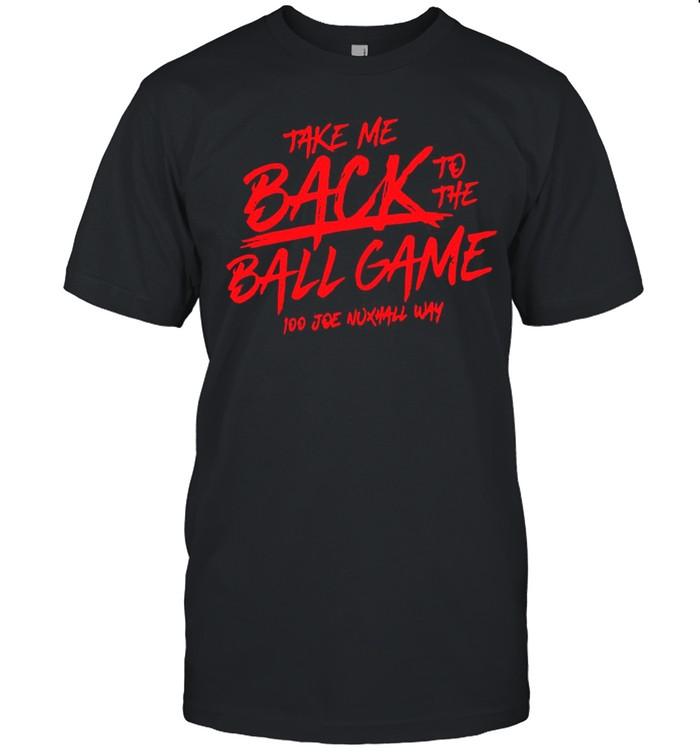Take Me Back To The Ball Game 100 Joe Nuxhall Way shirt