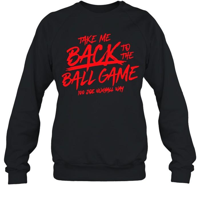 Take Me Back To The Ball Game 100 Joe Nuxhall Way shirt Unisex Sweatshirt
