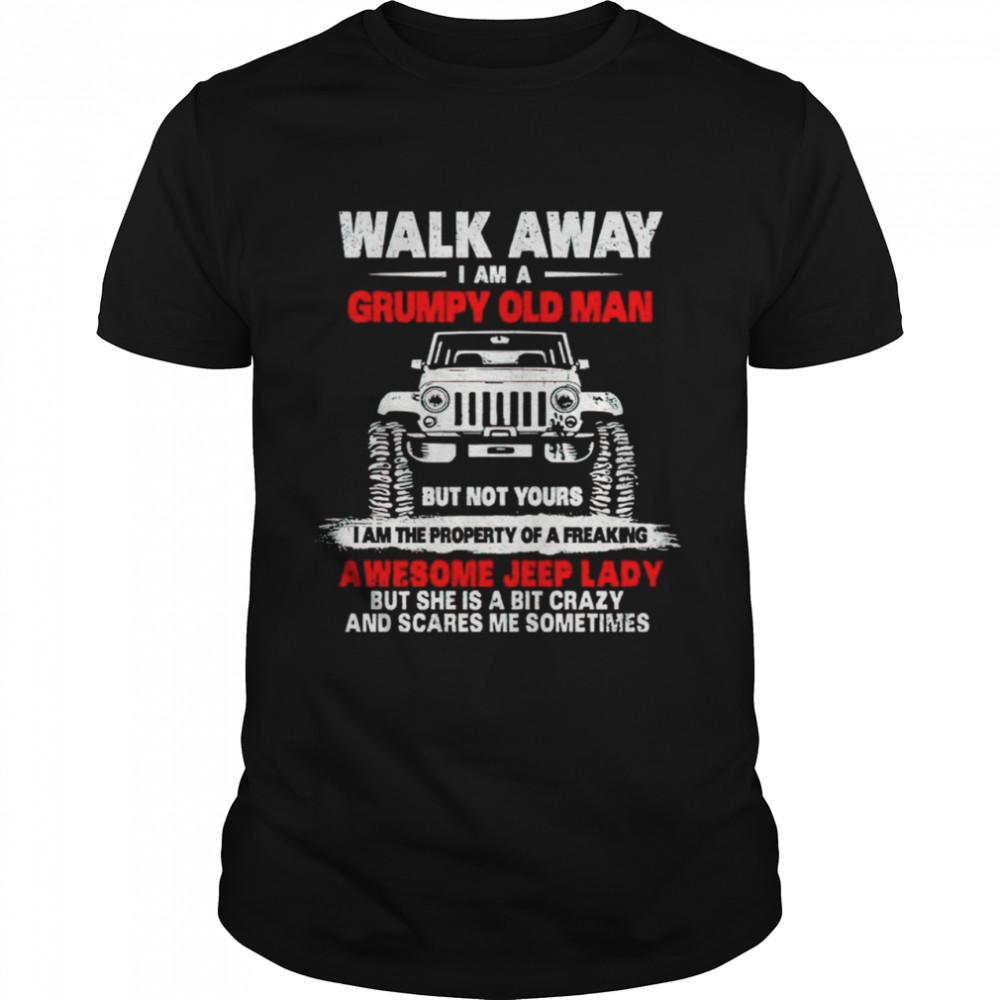Walk away I am a grumpy old man awesome jeep lady shirt