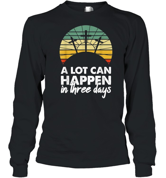 A Lot Can Happen In Three Days Christian Vintage  Long Sleeved T-shirt