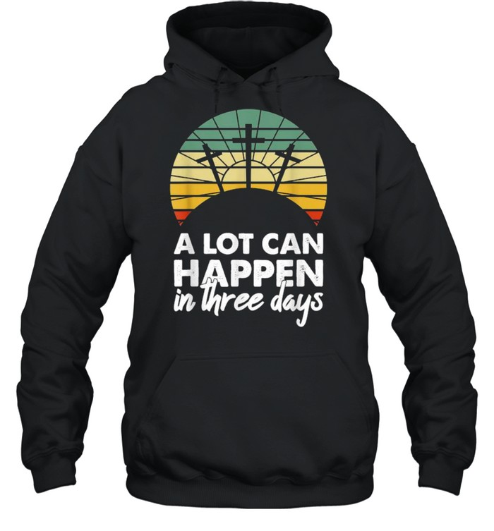 A Lot Can Happen In Three Days Christian Vintage  Unisex Hoodie