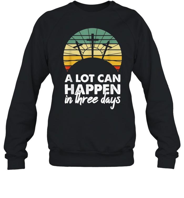 A Lot Can Happen In Three Days Christian Vintage  Unisex Sweatshirt