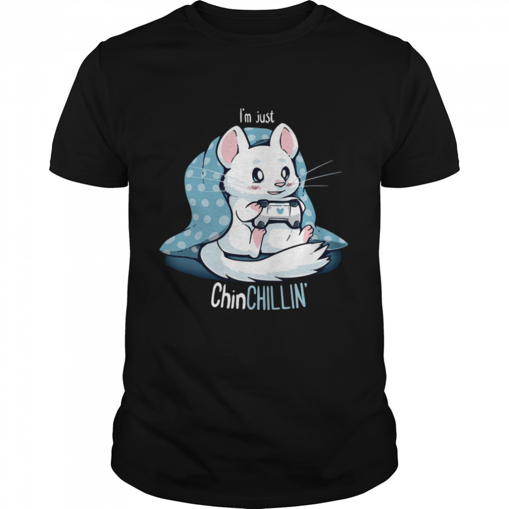 Lovely ChinCHILLIN And Gaming shirt
