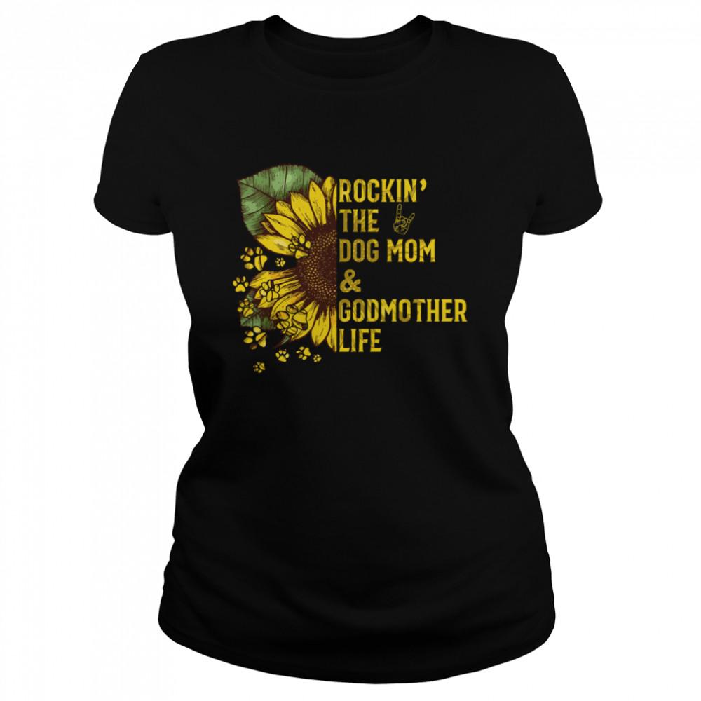Rockin The Dog Mom And Godmother shirt Classic Women's T-shirt
