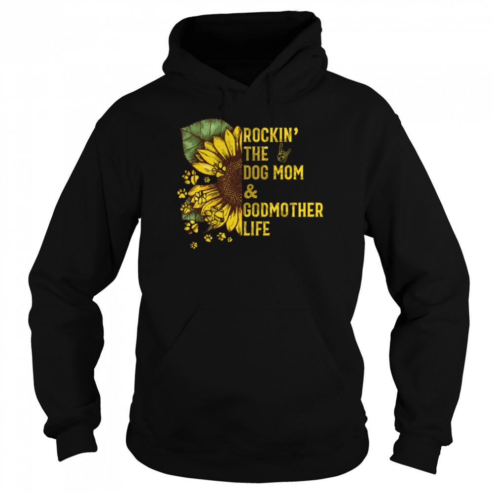 Rockin The Dog Mom And Godmother shirt Unisex Hoodie