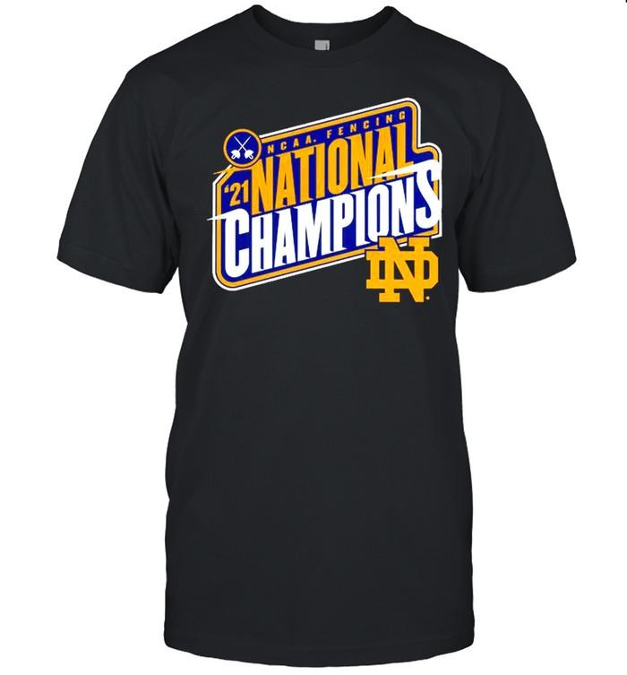 Notre Dame Fighting Irish 2021 NCAA Fencing National Champions shirt